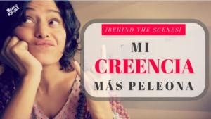 Mi creencia limitante más peleona en acción [behind the scenes]
